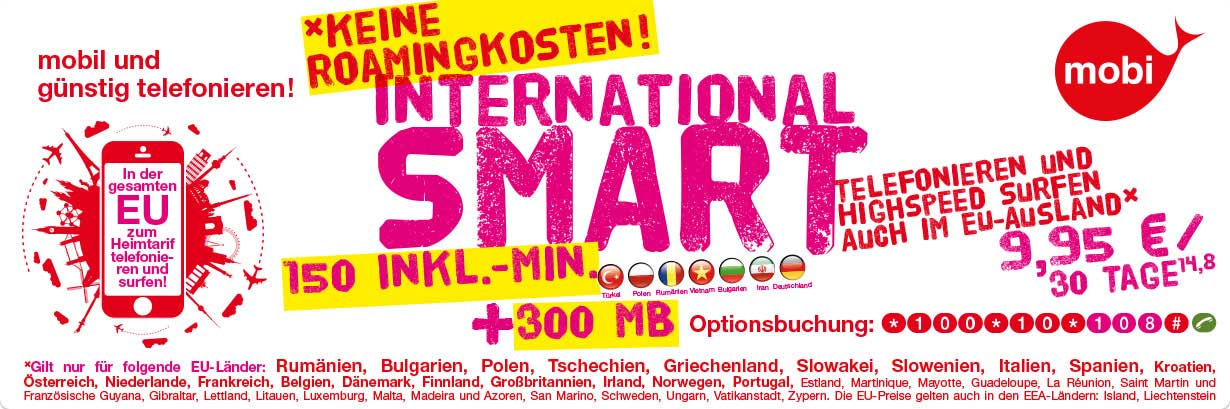 mobi Option International Smart. Telefonieren und Highspeed Surfen auch im EU-Ausland! Keine Roamingkosten!